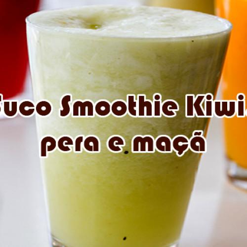 Suco Smoothie Kiwi com Pera e Maçã