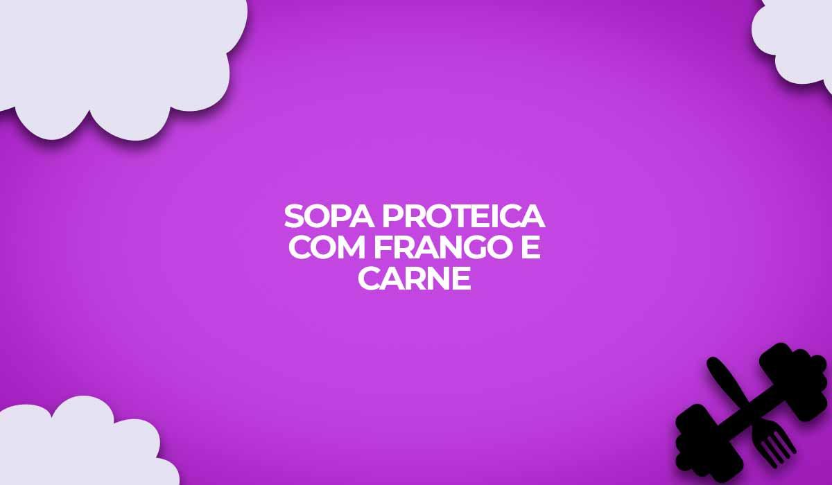 receita sopa proteica frango carne