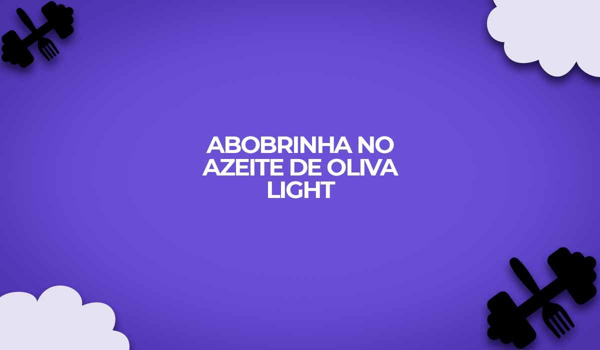 receita light abobrinha oliva
