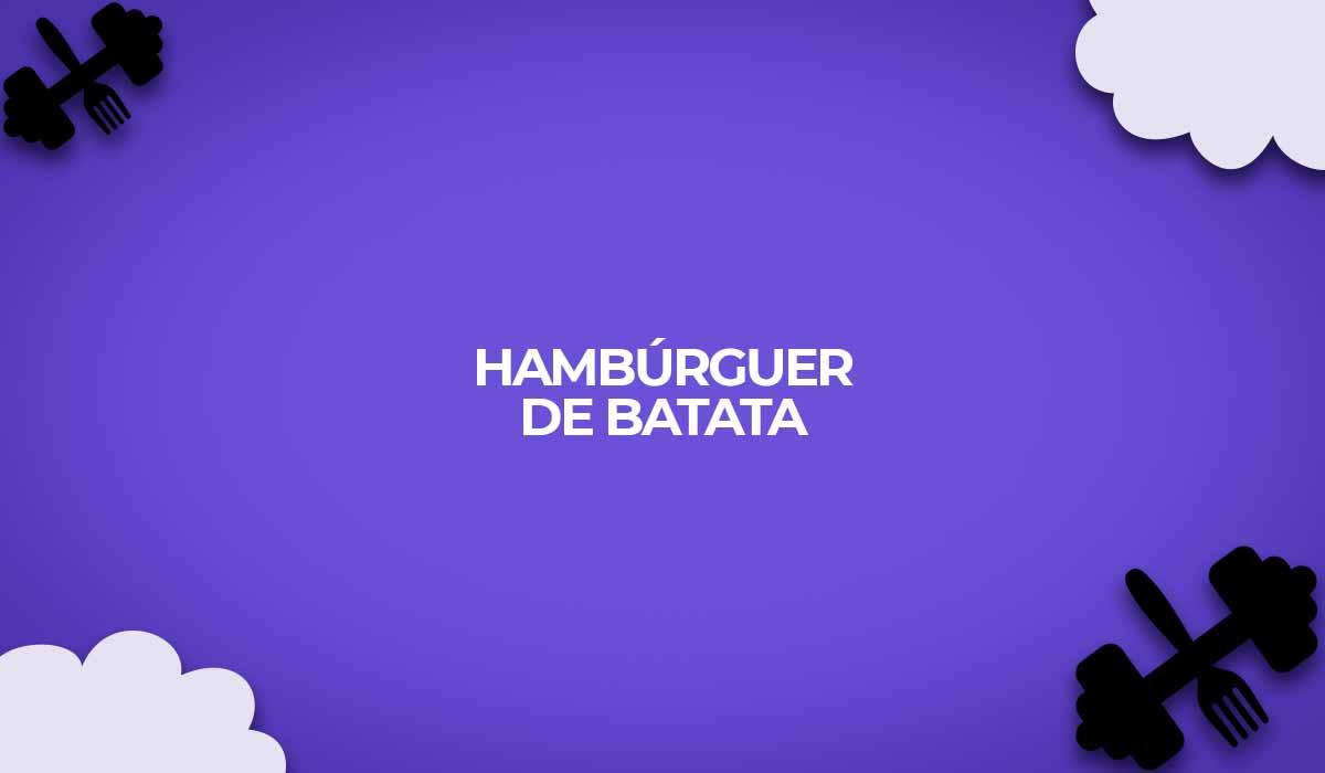 receita hamburguer detox de batata