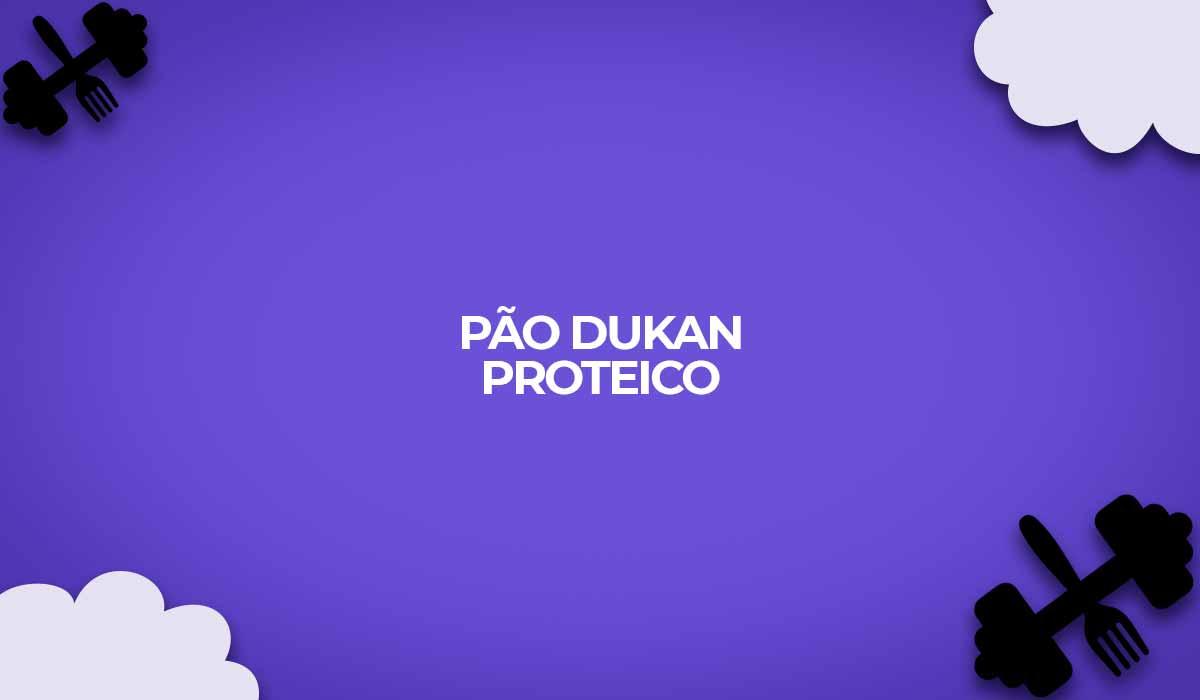 pao dukan proteico