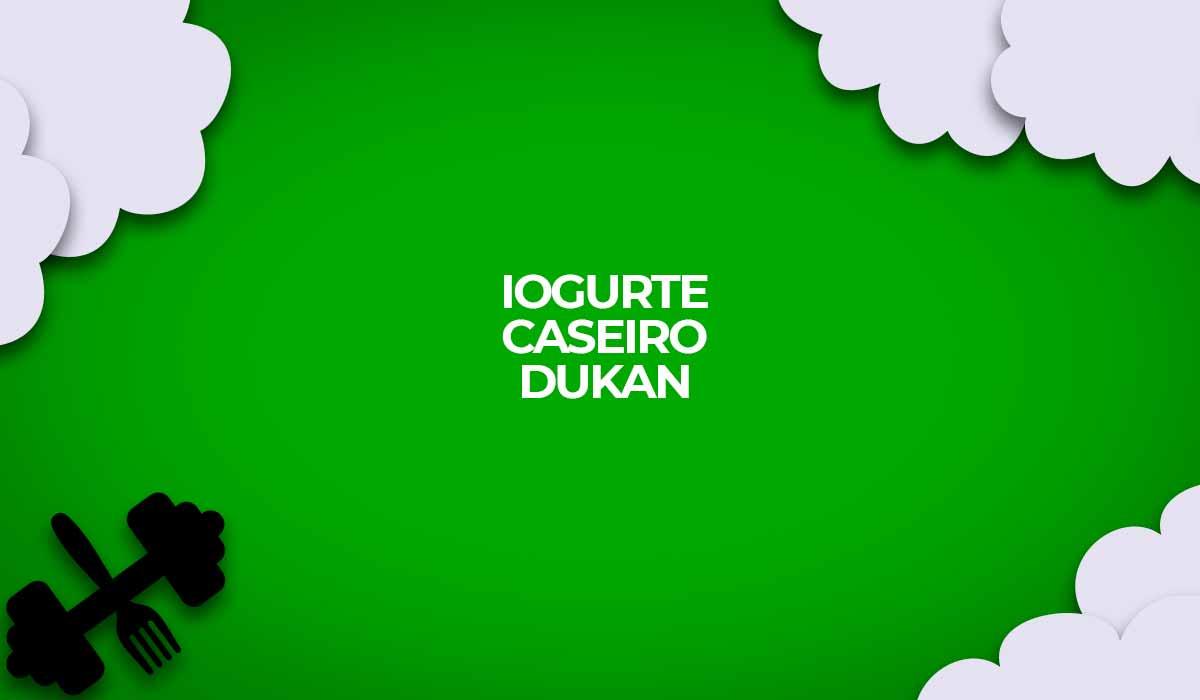 receita iogurte caseiro dukan