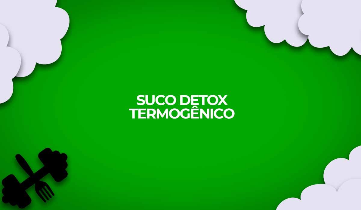 suco detox termogenico