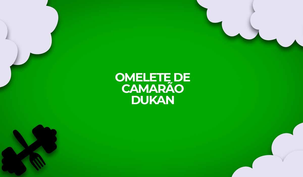 omelete de camarao dukan fase ataque