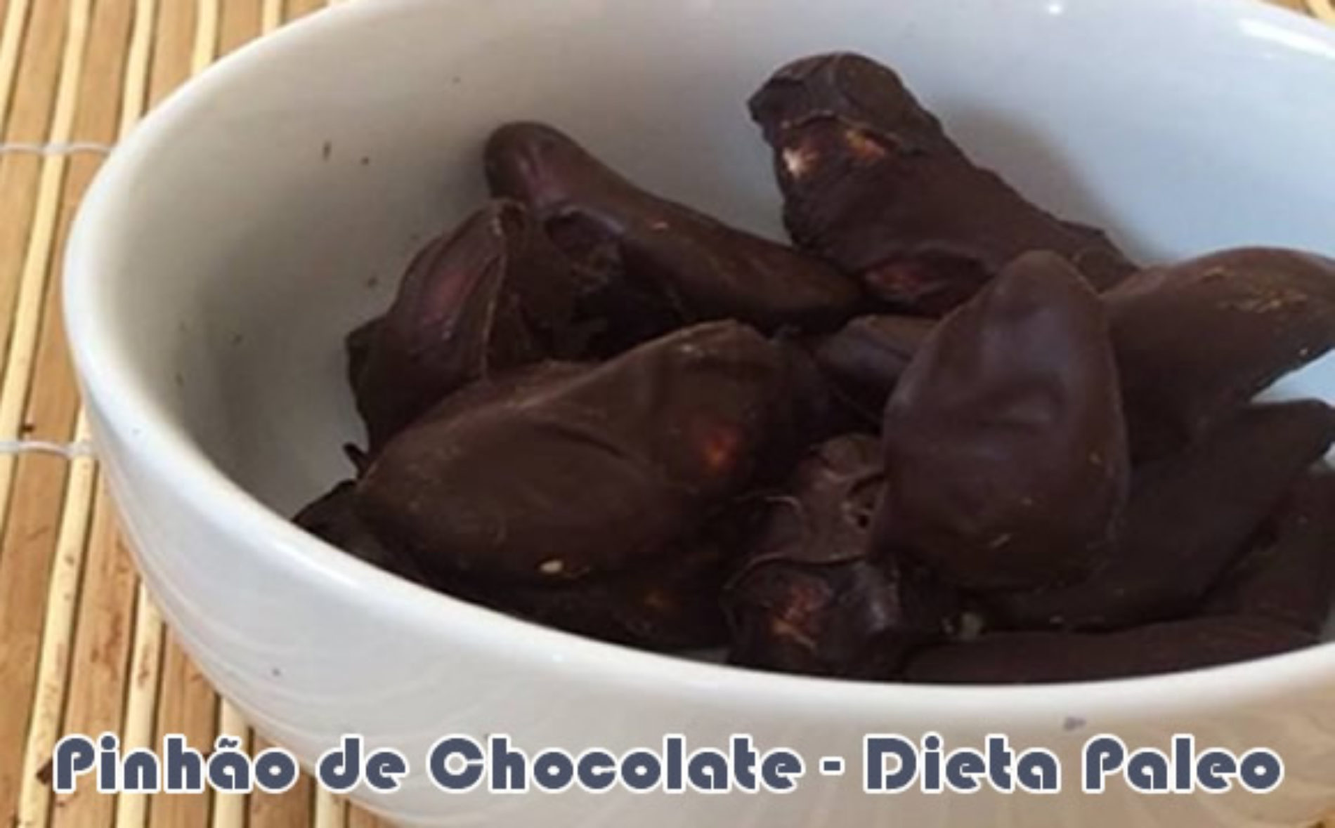Pinhão de chocolate – Dieta Paleo