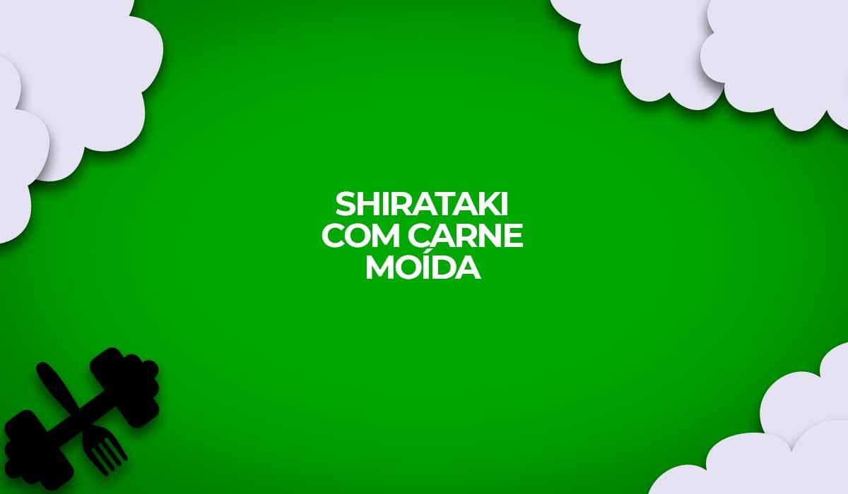 receita shirataki fit carne moida