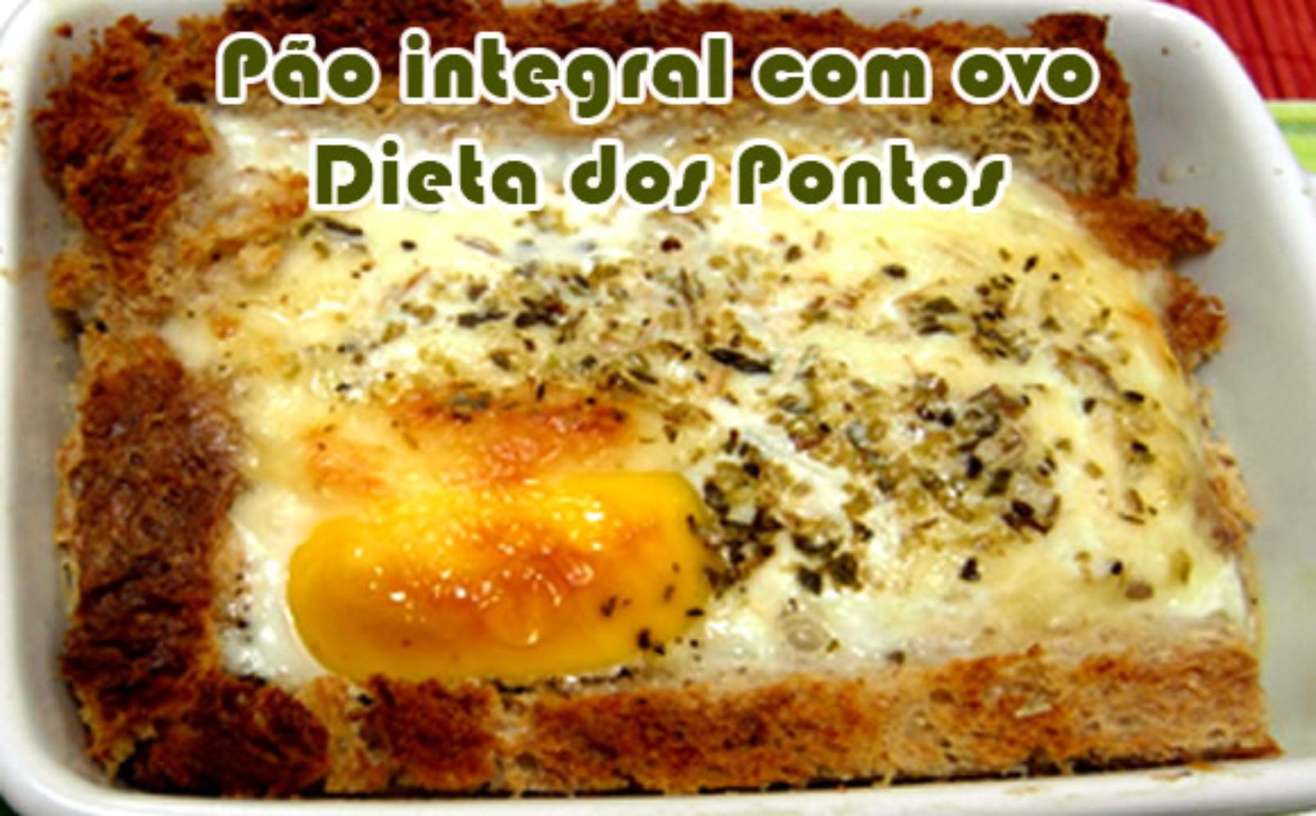 Pão integral e ovo com 81 pontos – Dieta dos Pontos