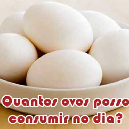 Quantos ovos são recomendados comer por dia?