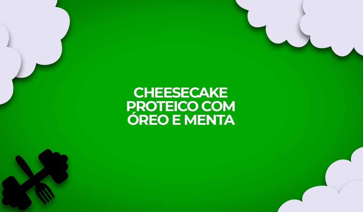receita cheesecake proteico com oreo e menta