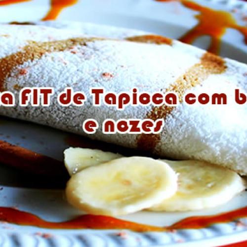Tapioca com banana e nozes – Receitas fit