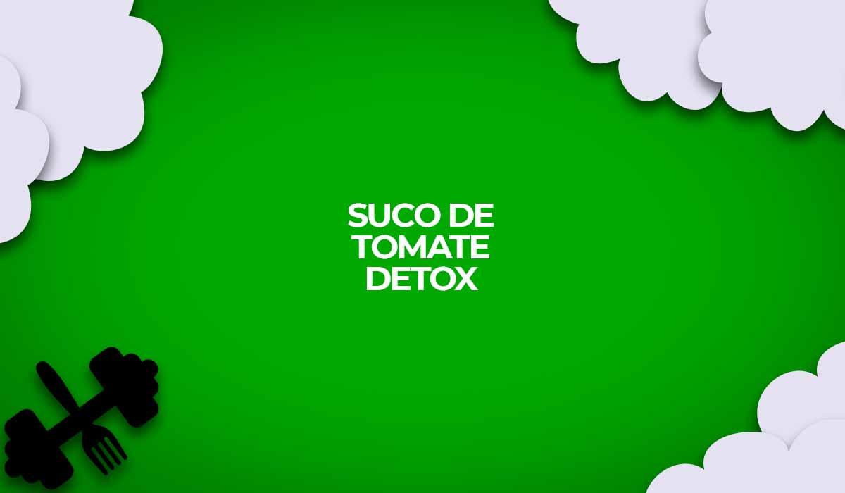 suco de tomate detox receitas fit
