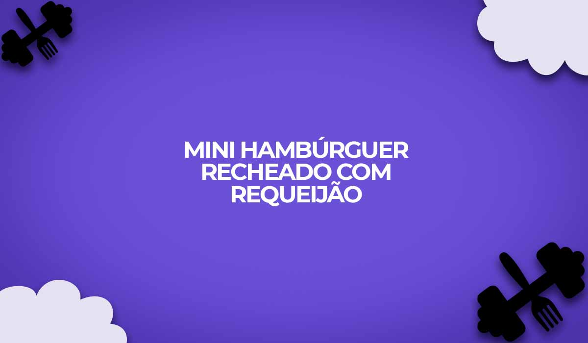 mini hamburguer carne com requeijao