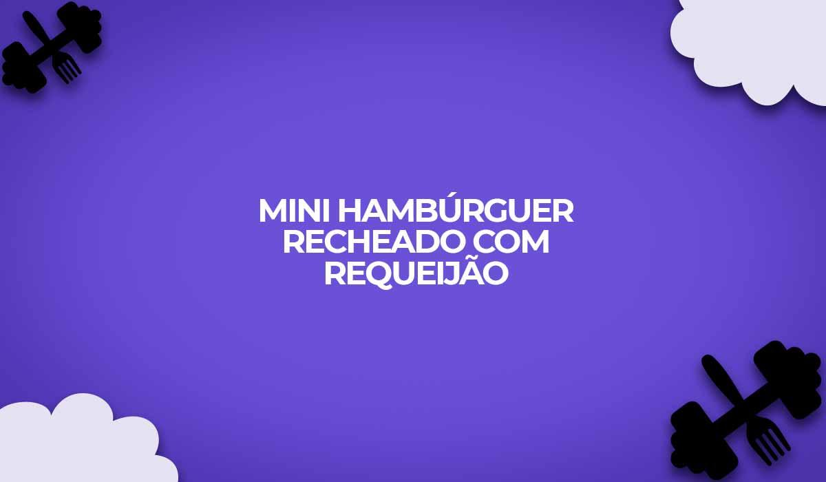mini hamburguer carne com requeijao