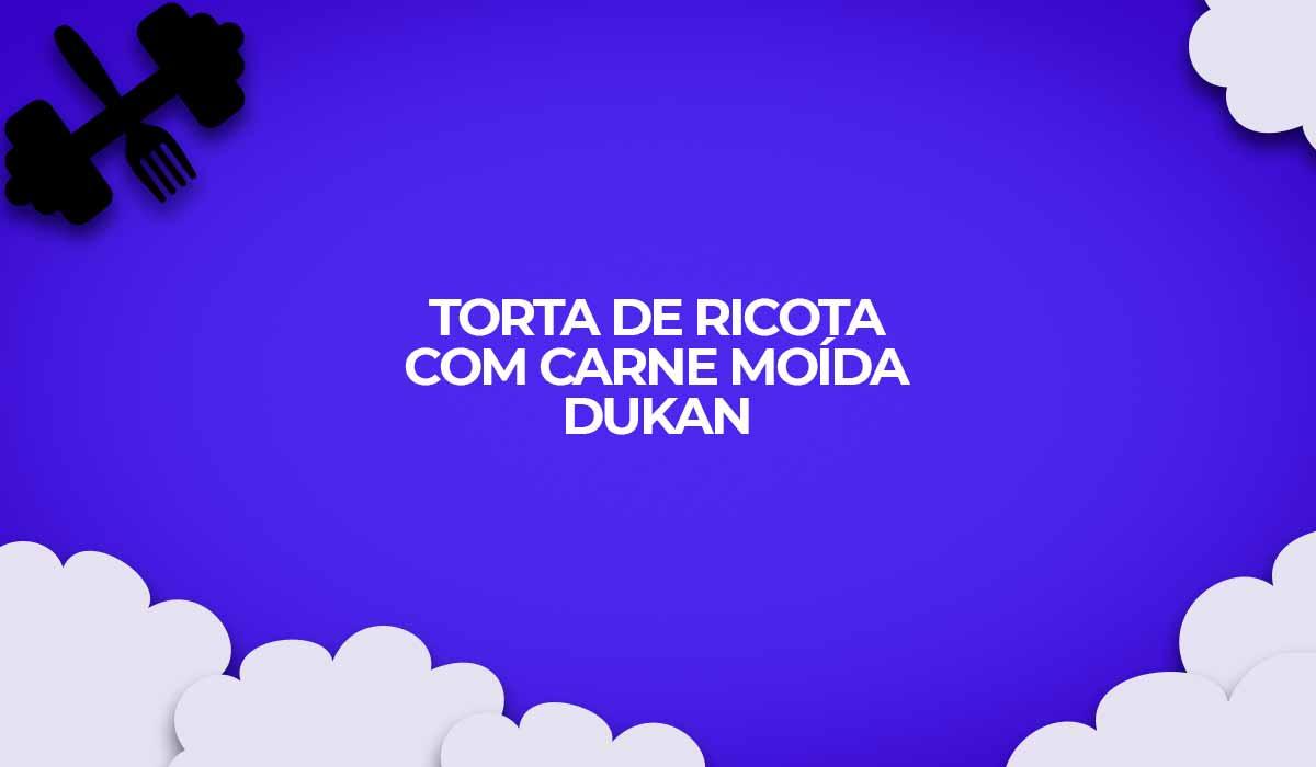 torta de ricota com carne moida fit dukan