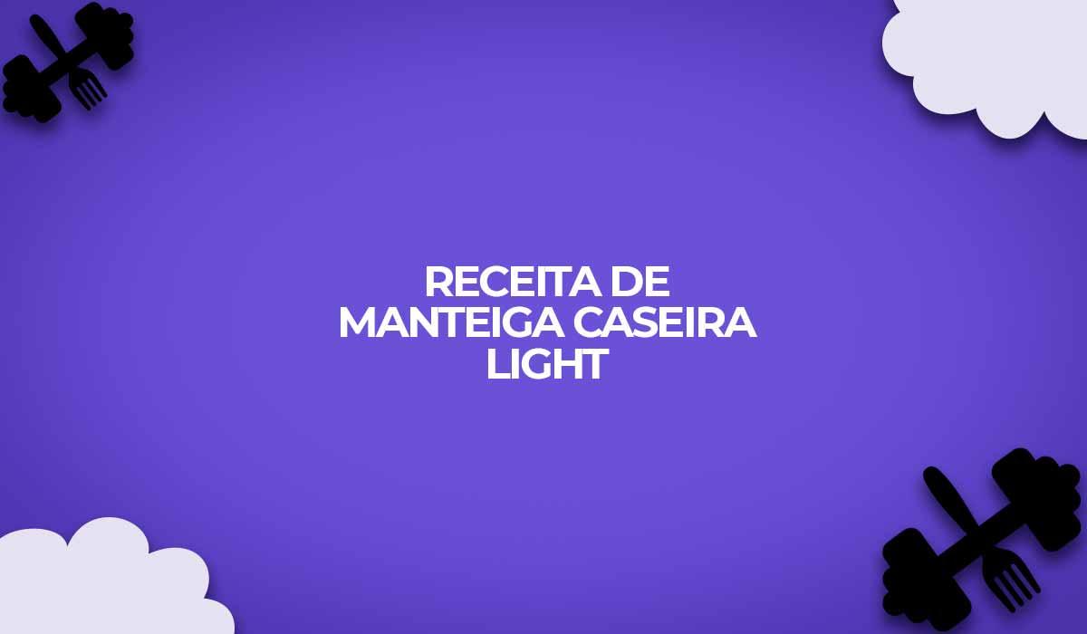 receita manteiga caseira light