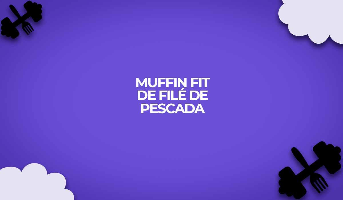 muffin fit file de pescada