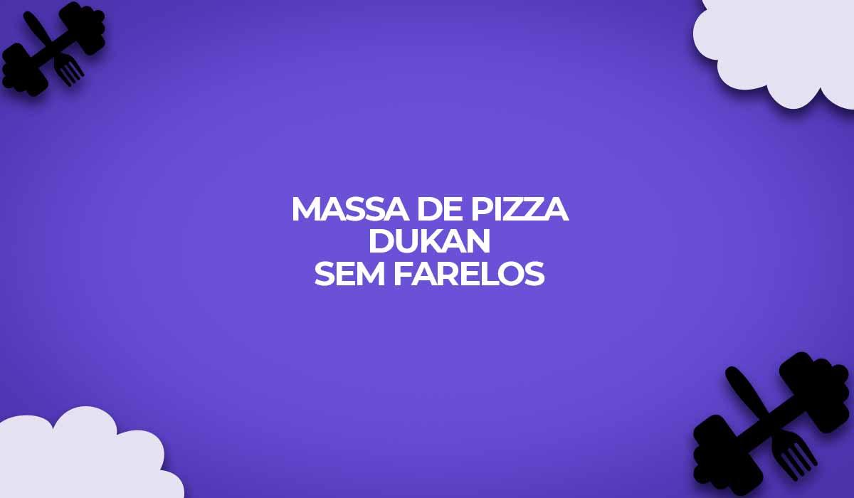receita dukan pizza sem farelos