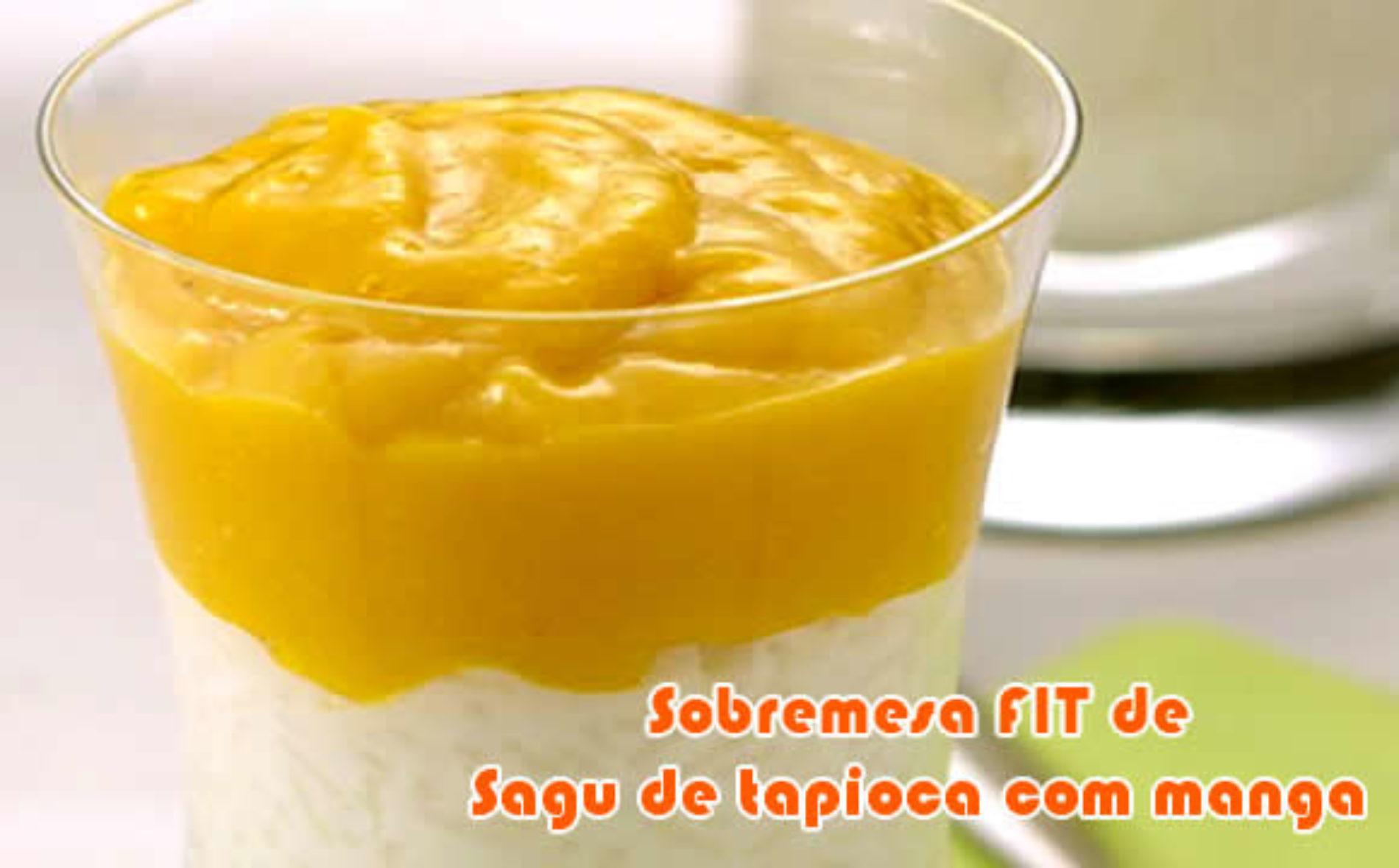 Sobremesa FIT de tapioca com manga