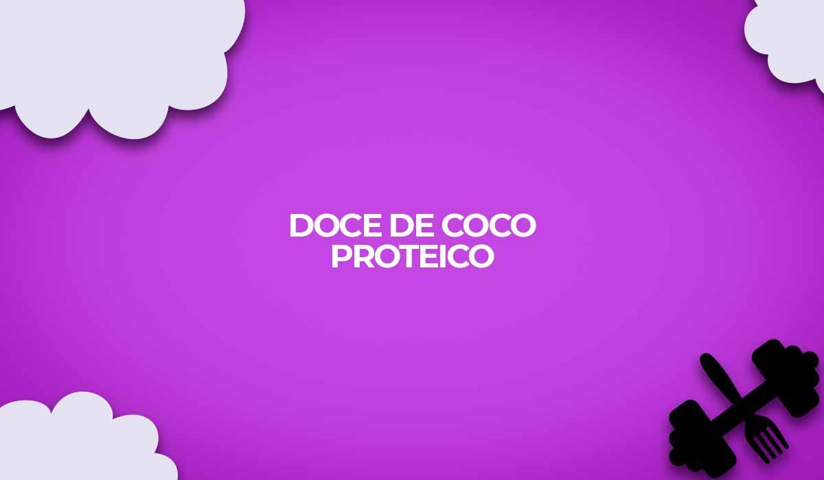 receita monstro doce de coco whey protein