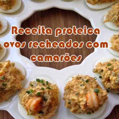 Receita proteica fácil de Ovo recheado com camarão