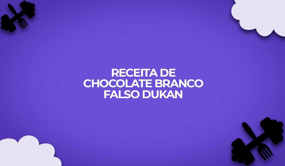 receita chocolate branco falso dukan