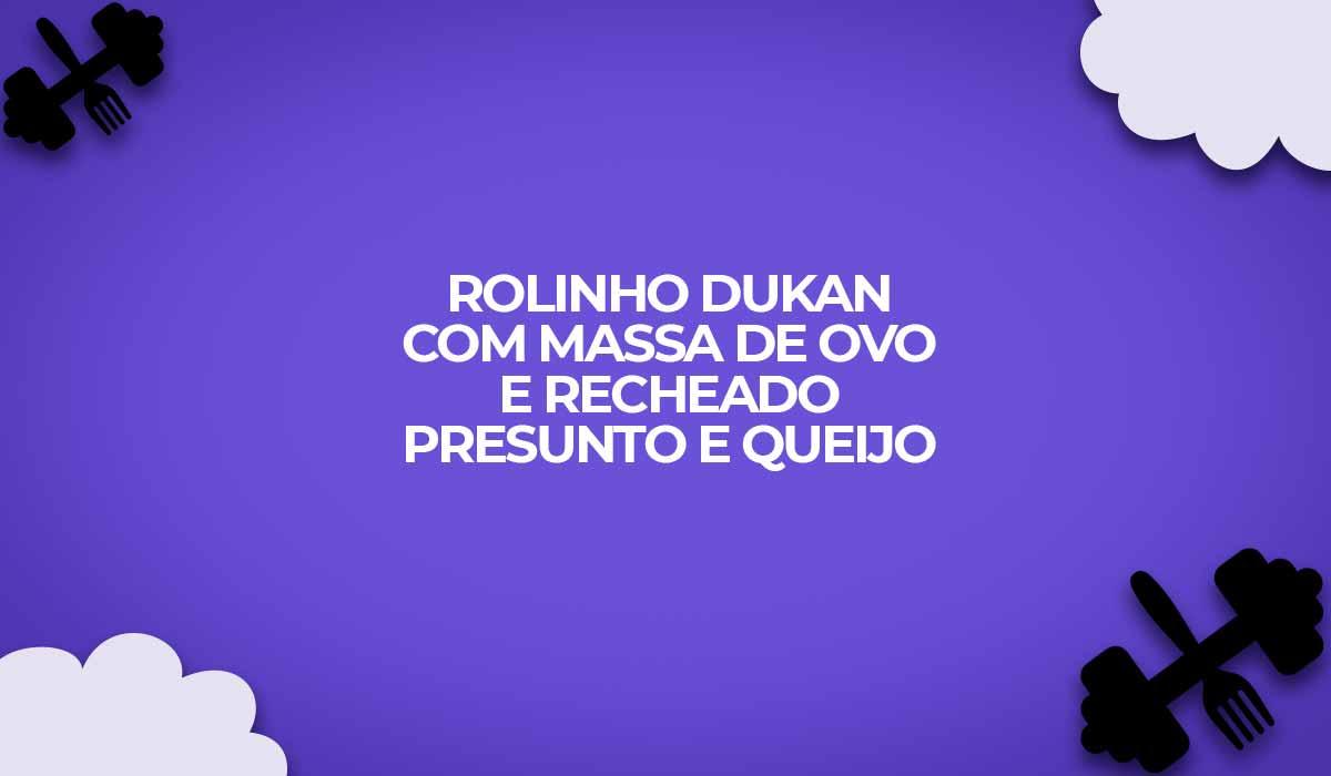 rolinho-dukan-com-presunto-queijo