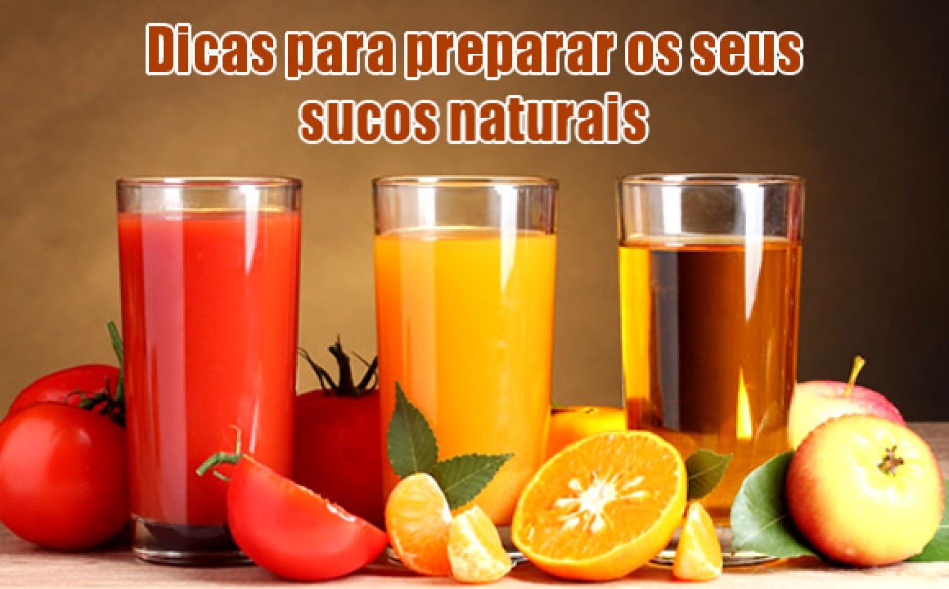 Dicas e recomendações para preparar seus sucos naturais