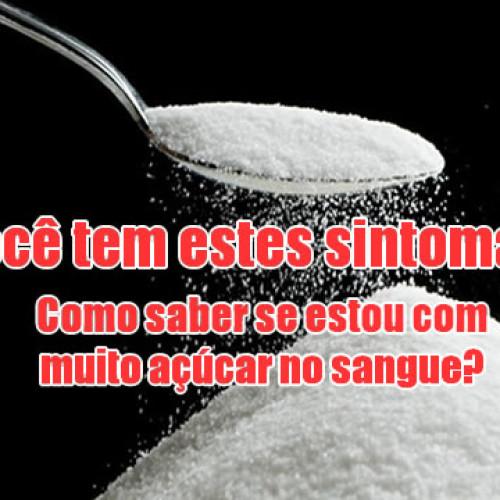 Como saber se estou com muito açúcar no sangue? Sintomas