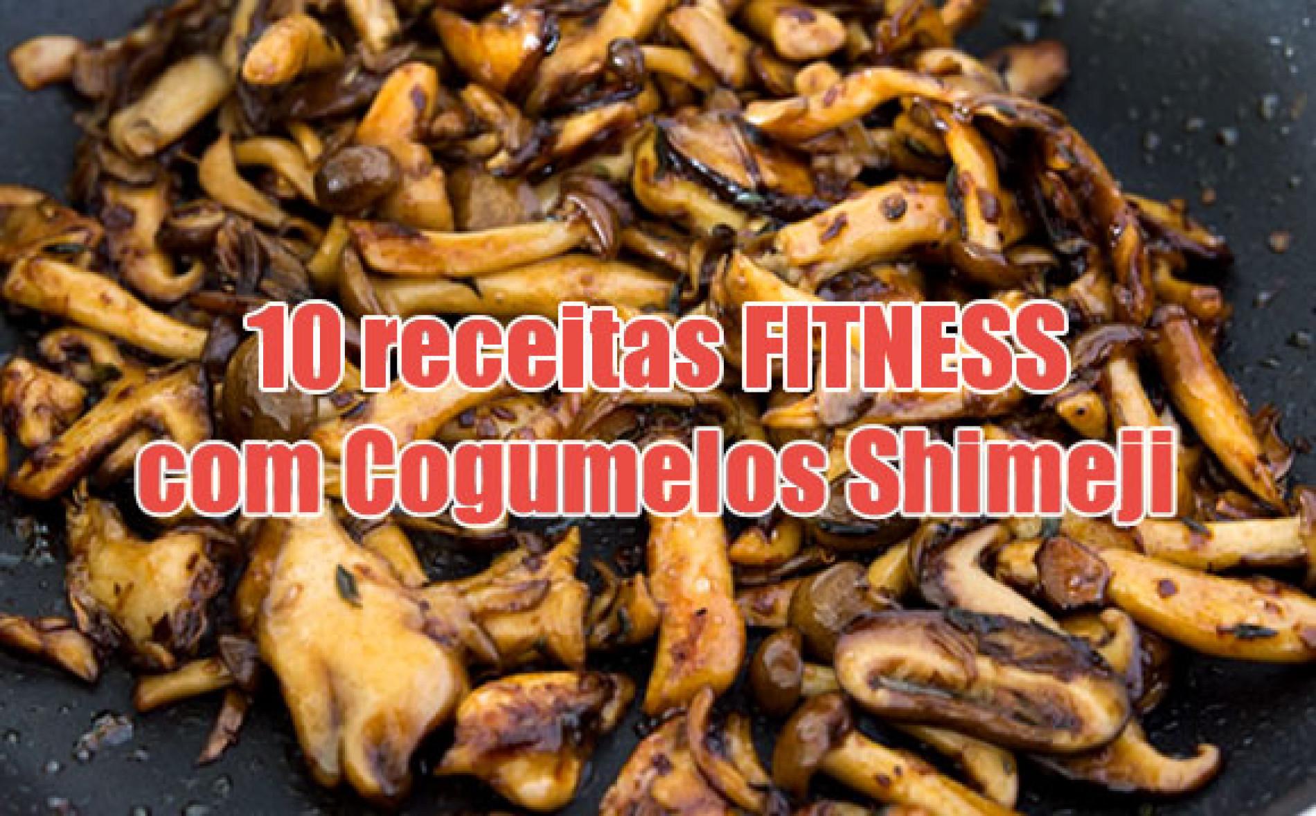 Receita Fitness com Cogumelo Shimeji – TOP 10 receitas Light
