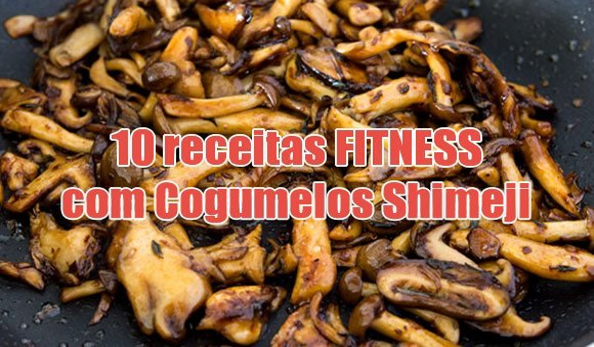 top 10 receitas fitness cogumelo shimeji