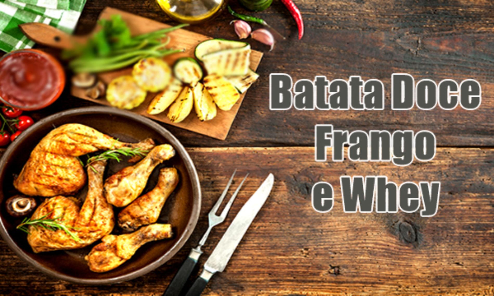 Batata doce, frango e Whey