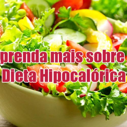 Dieta Hipocalórica – O que é e como fazer?