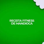 receita fitness mandioca