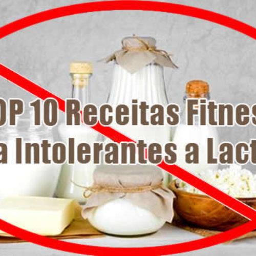 Intolerantes a Lactose – TOP 10 melhores receitas FITNESS