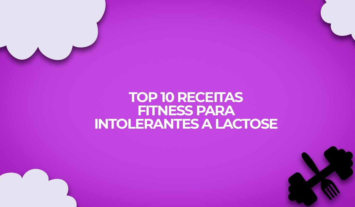 receitas fitness intolerantes lactose fit