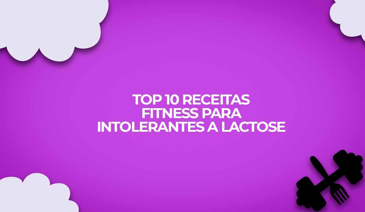 receitas fitness intolerantes lactose fit