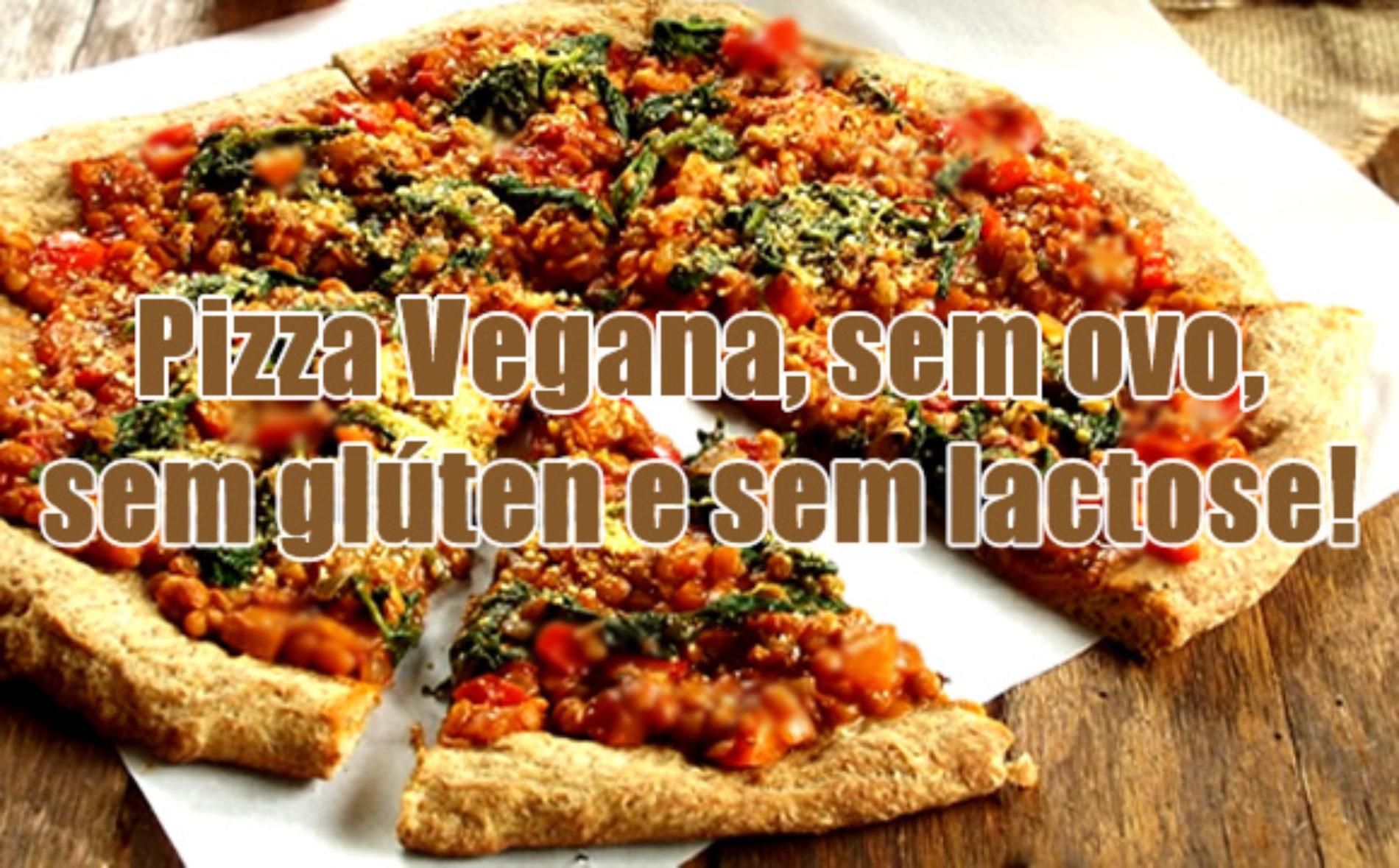 Pizza vegana sem ovo, sem lactose e glúten free