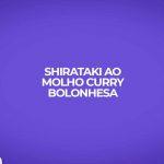 receita shirataki ao molho curry bolonhesa