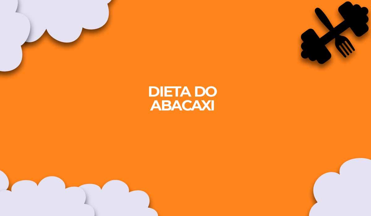 dieta do abacaxi de la pina como fazer