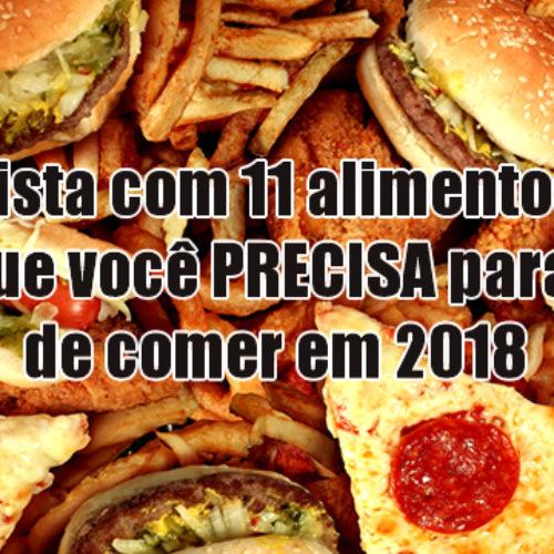 Lista de 11 alimentos para parar de comer em 2018