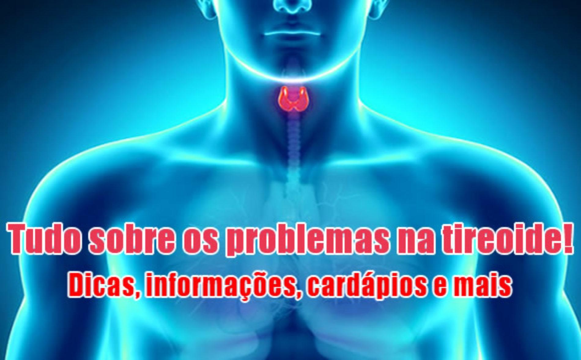 Dieta Hipertireoidismo e Hipotireoidismo – Cardápio de uma semana