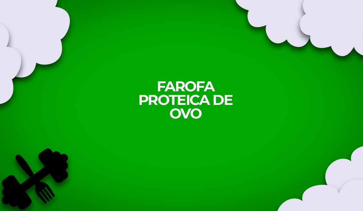 farofa proteica ovo fitness