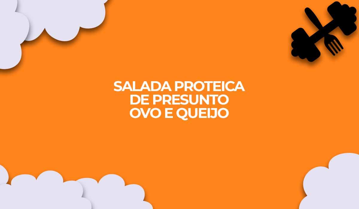 receita salada proteica presunto ovo queijo fitness tiras