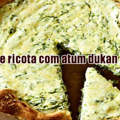 Torta de ricota com atum dukan ataque