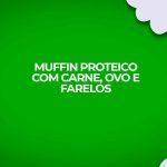 receita muffin proteico carne ovo farelo dukan