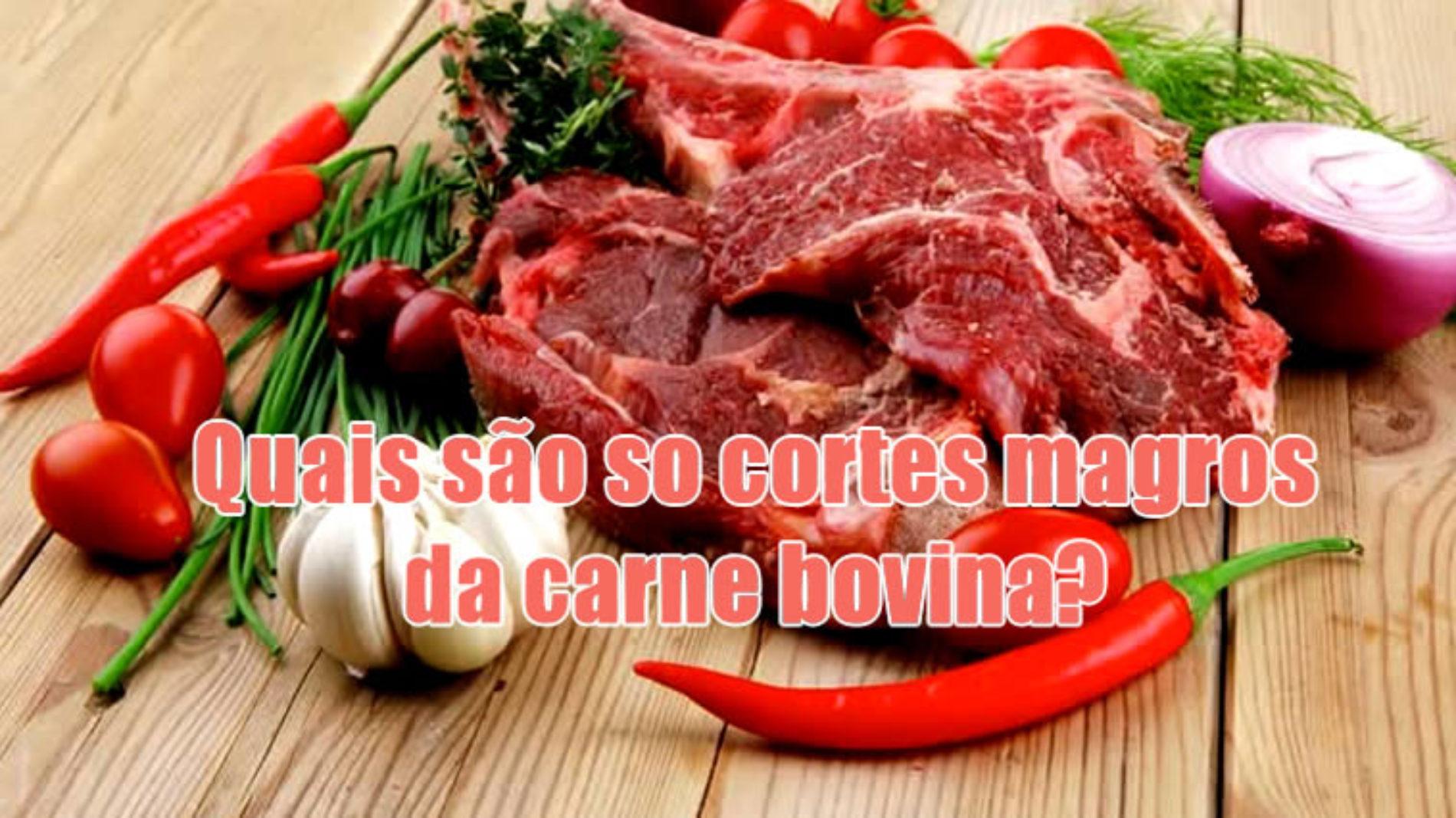 CARNE MAGRA: Saiba quais são os cortes magros da carne vermelha