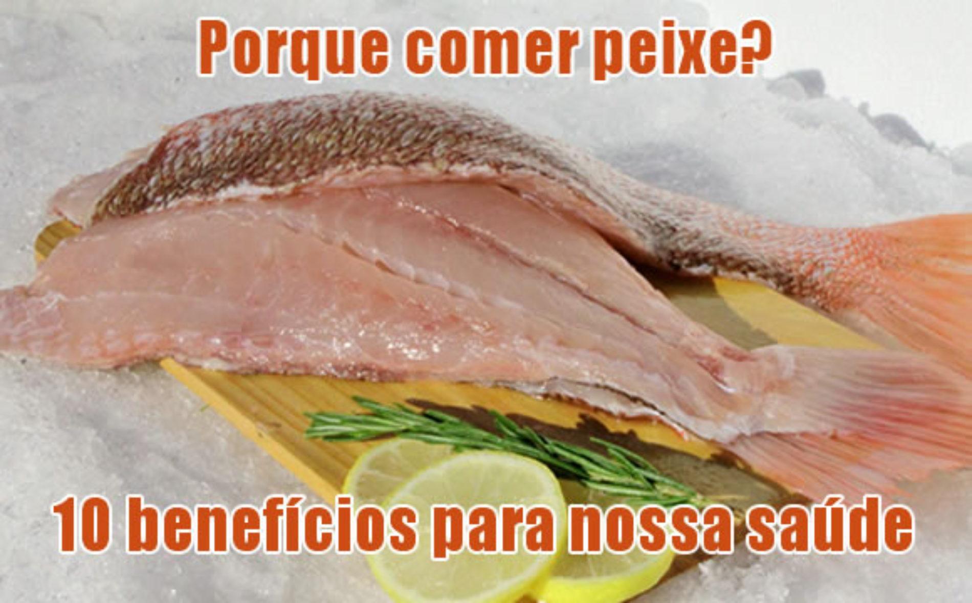 Comer PEIXE – 10 benefícios do peixe em nossa alimentação