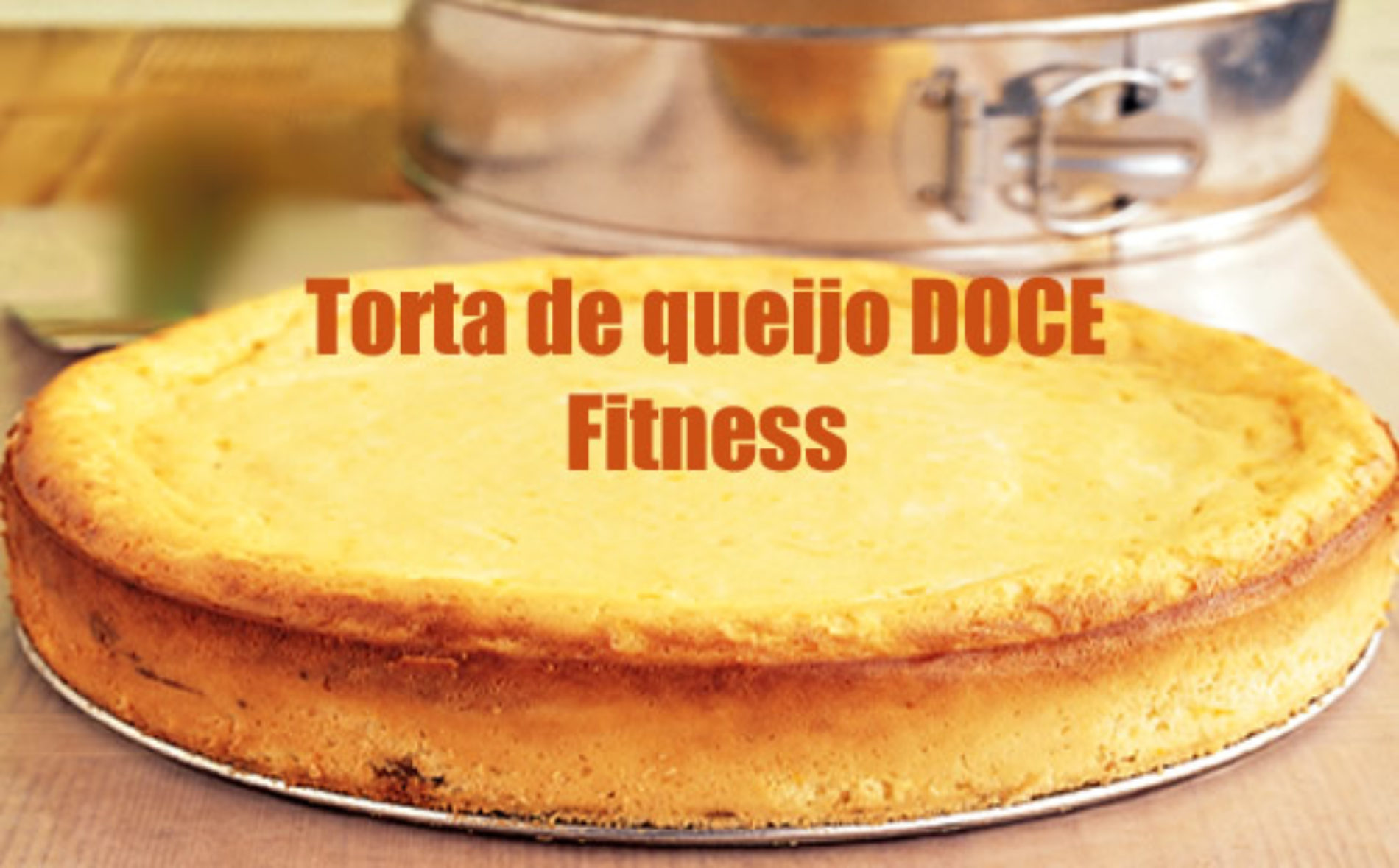 Torta de queijo DOCE Fitness