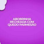 abobrinha fitness low carb recheada queijo parmesao