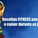 receitas fitness copa do mundo